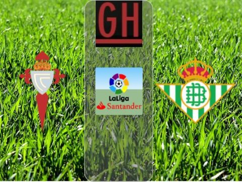 Celta Vigo vs Betis - Watch goals and highlights football LaLiga Santander 2019-2020